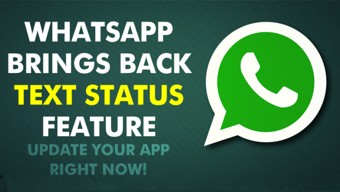 "Photo of WhatsApp Finally Bring Back ""Text Status"" for Android Users"