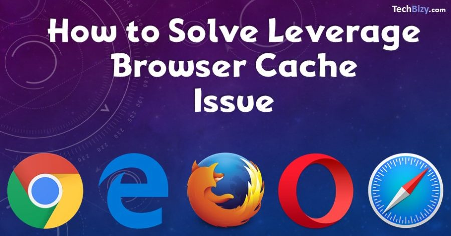 Photo of How To Solve Leverage Browser Caching Issue In WordPress