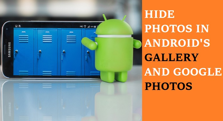 Photo of How To Hide Photos From Android's Gallery Using Rename Trick