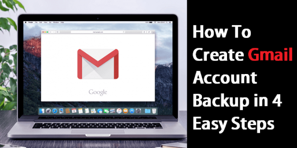Photo of How To Create Gmail Backup in 4 Easy Steps