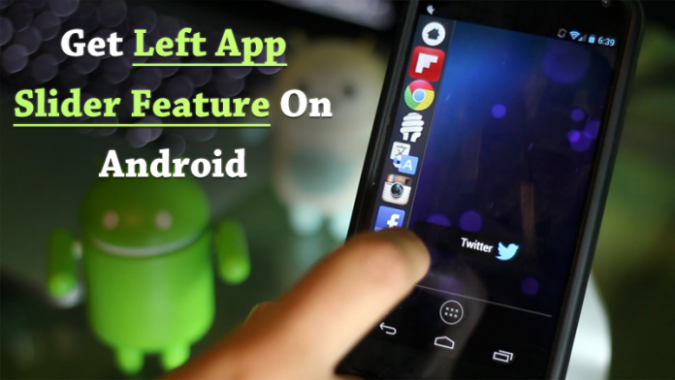 Photo of How To Get Left App Slider Feature In Android Smartphones