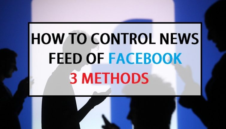Photo of 3 Easiest Way To Control Facebook News Feed