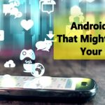 Best 5 Unknown Android Apps That Might Change Your Life
