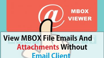 View MBOX File Emails And Attachments Without Email Client