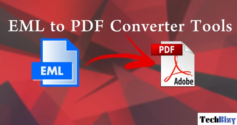 Five Best Tools to Convert EML to PDF in bulk with