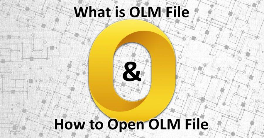 Photo of What is OLM File Type & How Can you Open OLM File Type?