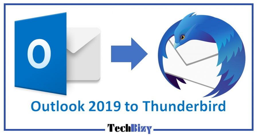 Photo of Transfer Emails From Outlook 2019 to Thunderbird – Step by Step Instruction