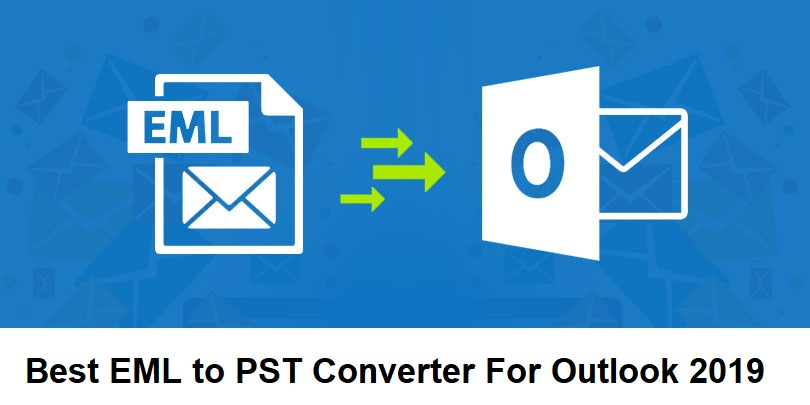 Photo of Top 10 Best EML to PST Converter for Outlook [2021 Updated]