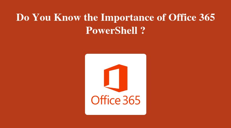 Photo of Understand the Importance of Office 365 PowerShell