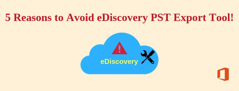 Photo of 5 Reasons You Must Avoid eDiscovery PST Export Tool