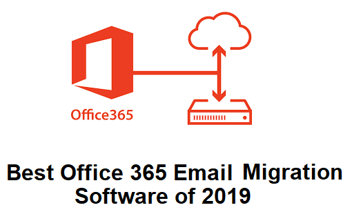 best office 365 email migration software