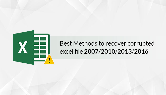 Photo of Best Methods to Recover Corrupted Excel file 2013/2016/2019