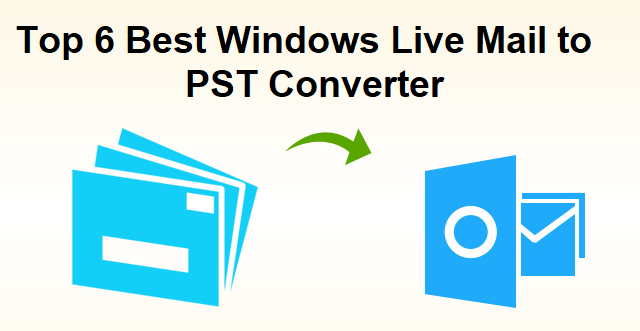 best windows live mail to pst converter