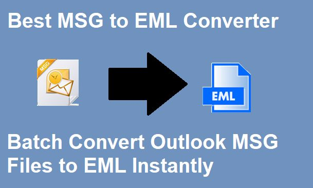 Photo of Top 5 Best MSG to EML Converter Software 2021
