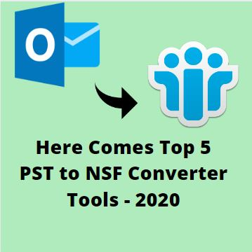 Photo of Top 5 Best PST to NSF Converter for Outlook to Notes File Conversion