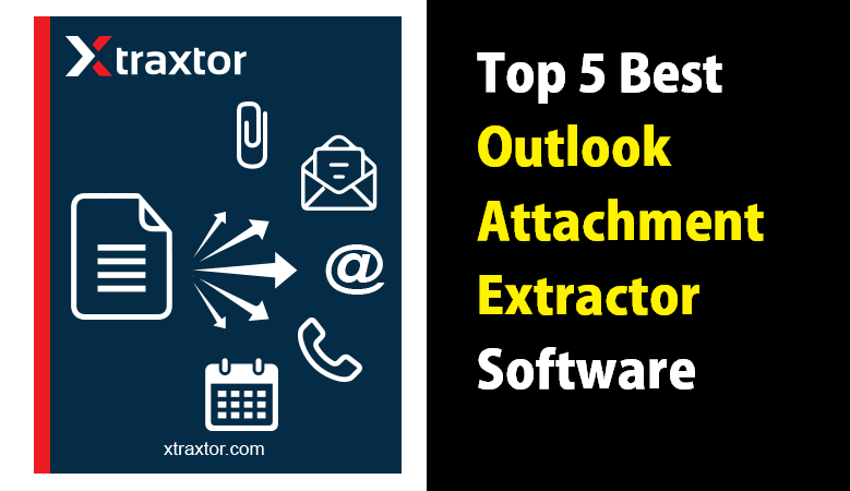 Photo of Top 5 Best Outlook Attachment Extractor Software in 2021