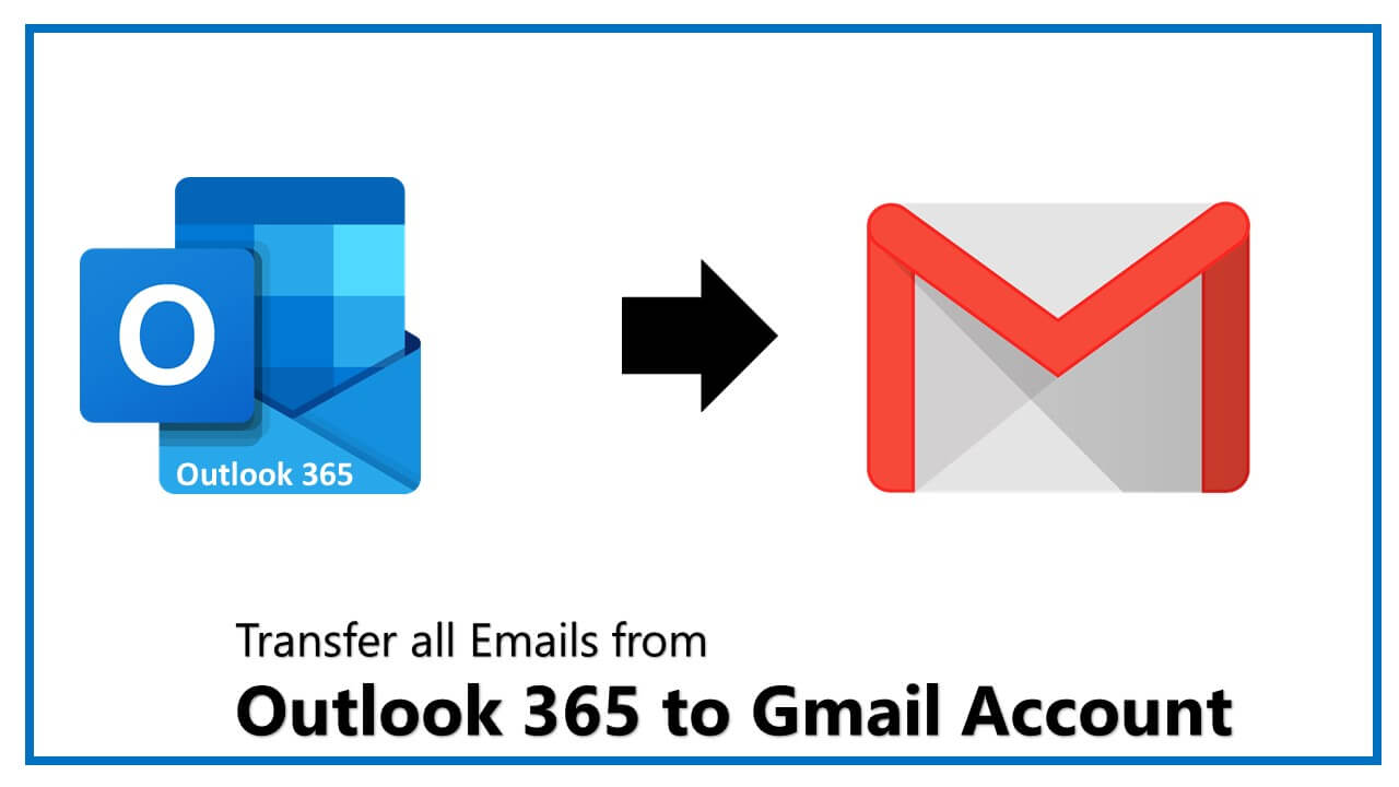 Photo of How to Transfer all Emails from Outlook 365 to Gmail Directly?