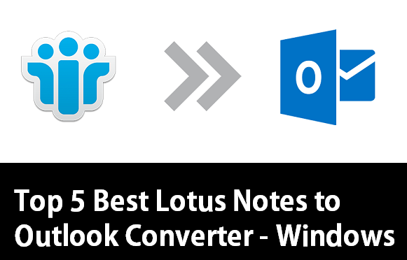 Photo of Top 5 Best Lotus Notes to Outlook Converter in 2020