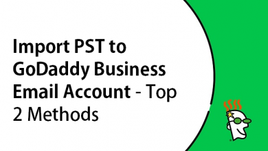 Photo of Import PST to GoDaddy Email Account – 2 Easy Methods